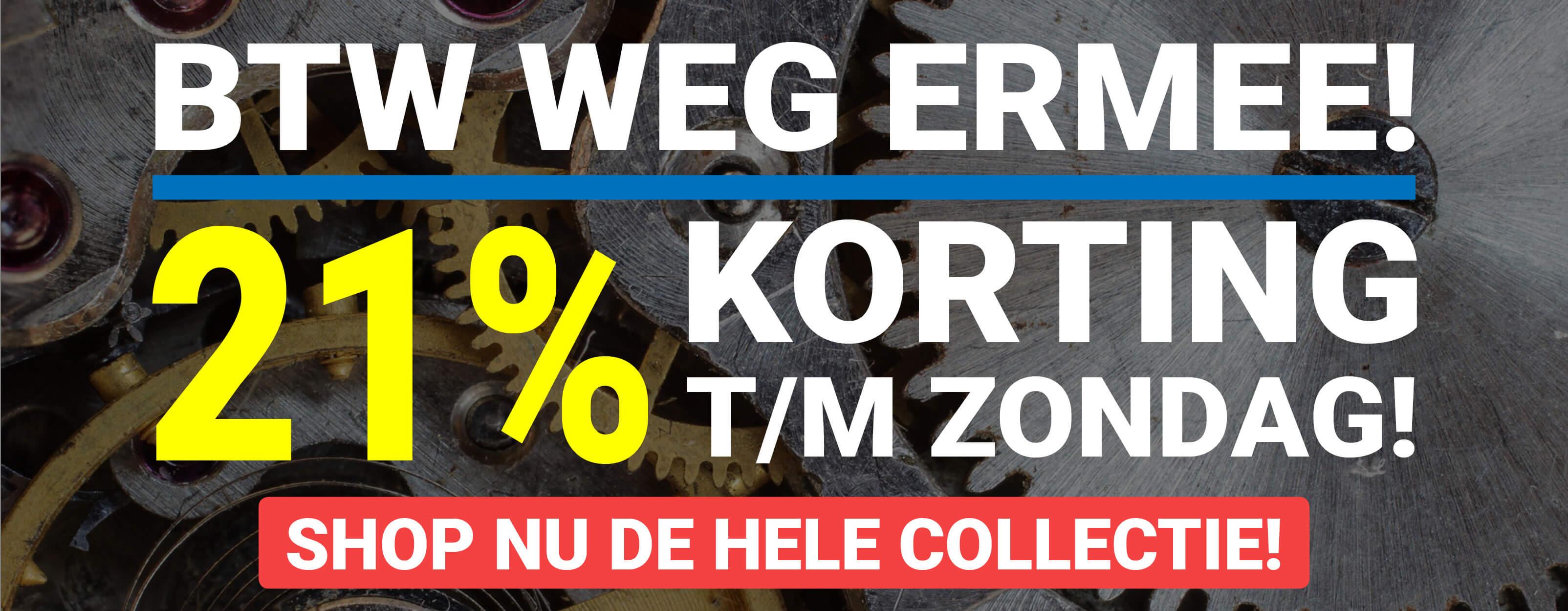 BTW weg ermee! 21% korting op de hele collectie!